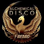Alchemical Disco - Firebird